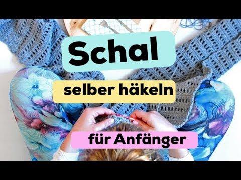 Schal häkeln - einfache Anleitung für Anfänger - YouTube