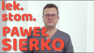 Paweł SIERKO - implantolog, chirurg stomatologiczny