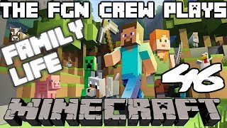 The FGN Crew Plays: Minecraft Family Life #46 - Barn Lighting (PC)