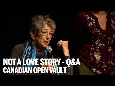 NOT A LOVE STORY Q&A | Canadian Open Vault | Canada's Top Ten Film Festival