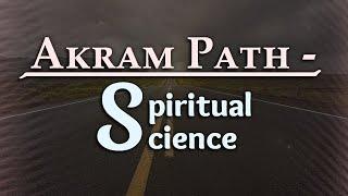Akram Path - Spiritual Science