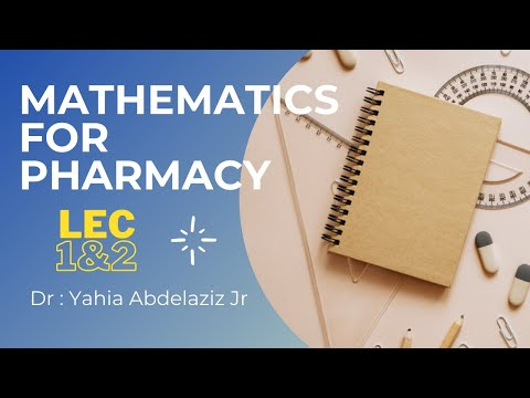 Mathematics : Lec 1,2 for Pre-Pharmacy | رياضيات محاضره 1 و 2