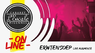 ERWTENSOEP Live augmenté ! Cabaret l'Escale