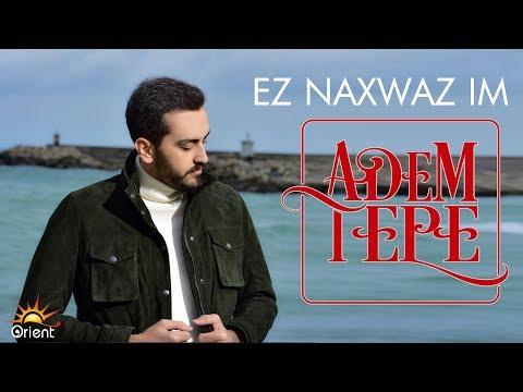Adem Tepe - Ez Naxwazim