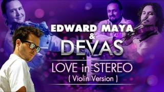 EDWARD MAYA DEVAS Stereo Love Violin Version