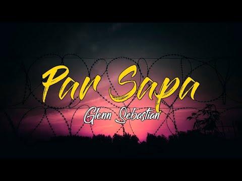 Par Sapa - Glenn Sebastian (lirik)