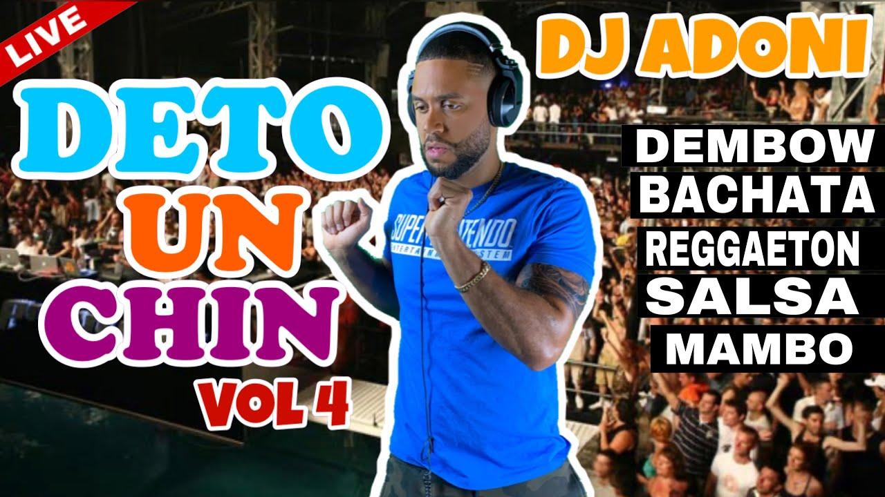 Download DETO UN CHIN MIX VOL 4 🔥MEZCLANDO EN VIVO DJ ADONI🎤🎧 (Dembow/Reggaeton/Bachata/Salsa/Mambo)
