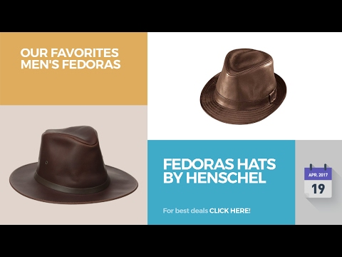 acf1f375 Fedoras Hats By Henschel Our Favorites Men's Fedoras - YouTube