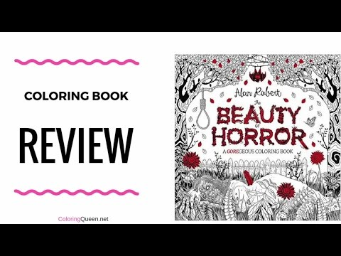 The Beauty of Horror Coloring Book – A Gorgeous Coloring Book Review – Alan Robert