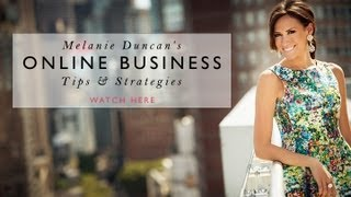Melanie Duncan's Tips & Strategies for Building a Successful Online Business(Melanie Duncan has grown 3 incredibly successful online businesses, which now generate over $3 million every year. Here she shares how she got started and ..., 2013-10-01T11:19:13.000Z)