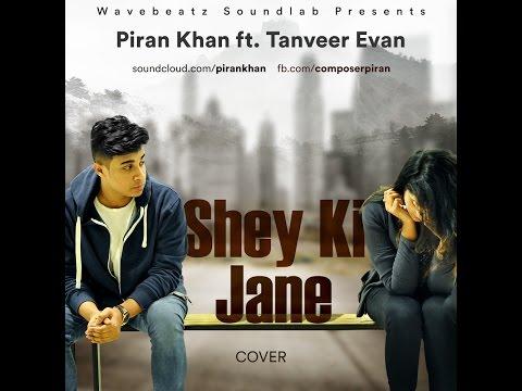 shey-ki-jane-(cover)---piran-khan-ft.-tanveer-evan-||-raz-dee-||-2016