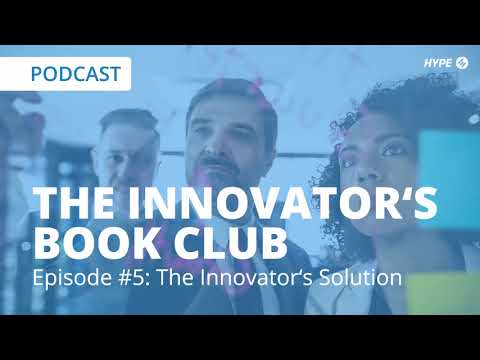 The Innovator's Book Club: Episode 5 - The Innovator's Solution