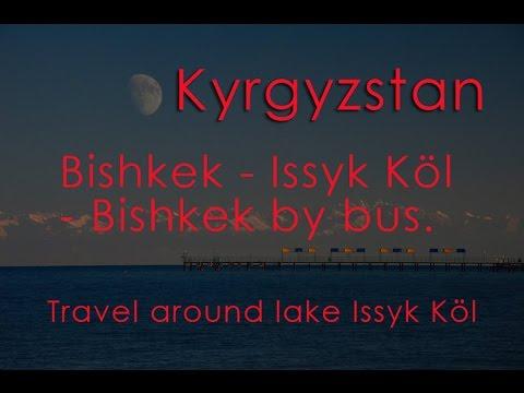 Kyrgyzstan, Bishkek - Issyk Köl - Bishkek