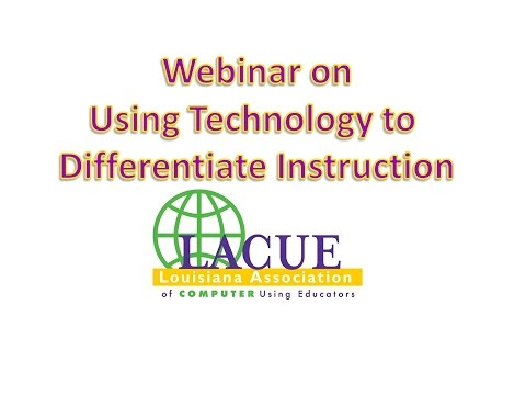 Lacue Webinar Using Technology To Differentiate Instruction Youtube