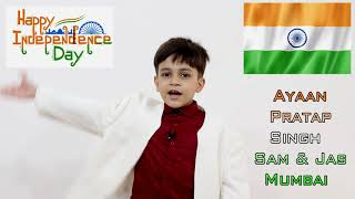 AYAAN PRATAP SINGH WISHING EVERYONE HAPPY INDEPENDENCE DAY