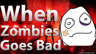 When Everything Goes Wrong... (Black Ops 2 Zombies)