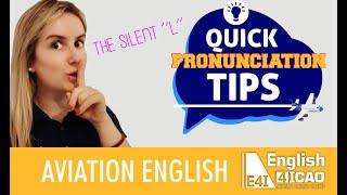 ICAO - Aviation English - Pronunciation Tips - Silent L