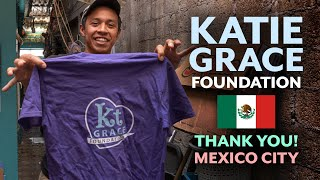 SHOUTOUT to Katie Grace Foundation from MEXICO CITY