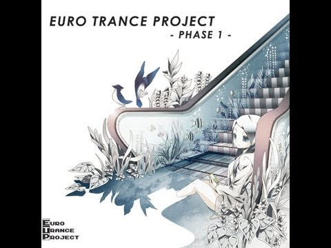 EURO TRANCE PROJECT -PHASE 1-