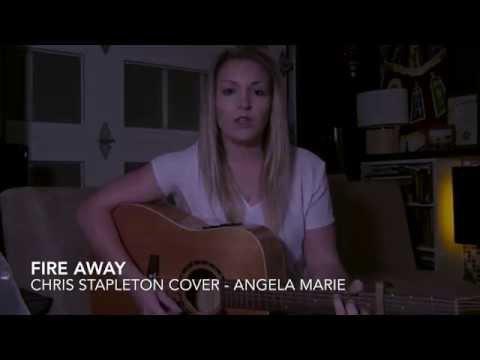 Fire Away - Chris Stapleton Cover