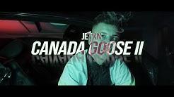 JETXN - CANADA GOOSE 2 (OFFICIAL VIDEO)