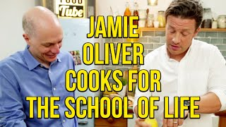 Jamie Oliver Cooks for The School of Life