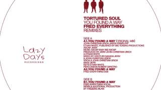 Tortured Soul - You Found A Way (Fred Everything Vox) - Lazy Days