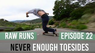 Raw Runs Episode 22: Never Enough Toesides Ft. Cole Trotta