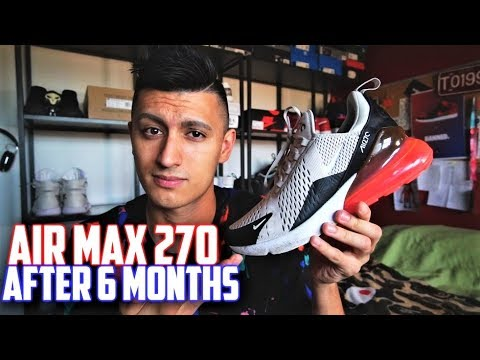 AFTER 6 MONTHS: Nike Air Max 270 Review!