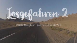Losgefahren 2 – 30 000 Kilometer mit dem Fahrrad um die Welt