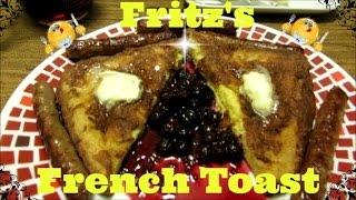 Fritzs Fresh Homemade Bread French Toast