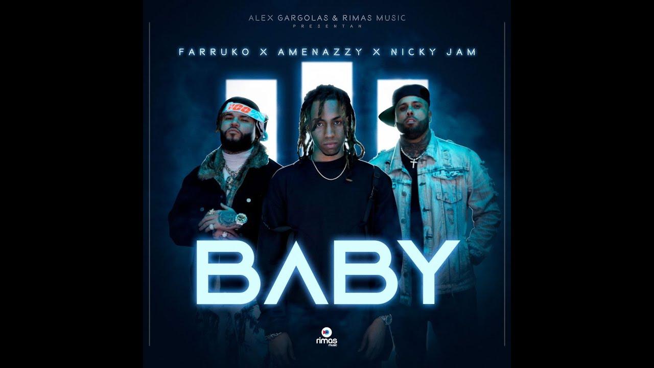 Baby (LETRA) - Nicky Jam X Farruko X Amennazzy