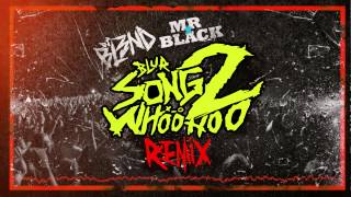 SONG 2 (DJ BL3ND, Mr. Black Remix) - BLUR