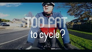 Too Fat To Cycle?