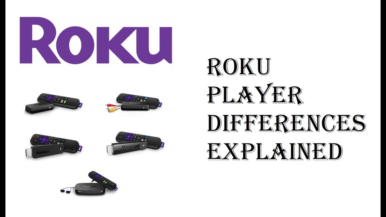 2018 Roku Differences Explained Which Player Should I Get Tutorial Basics Comparison