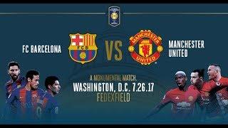 FC Barcelona vs Manchester United - 26/7/17 Friendly