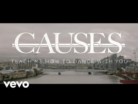 Causes Teach Me How To Love