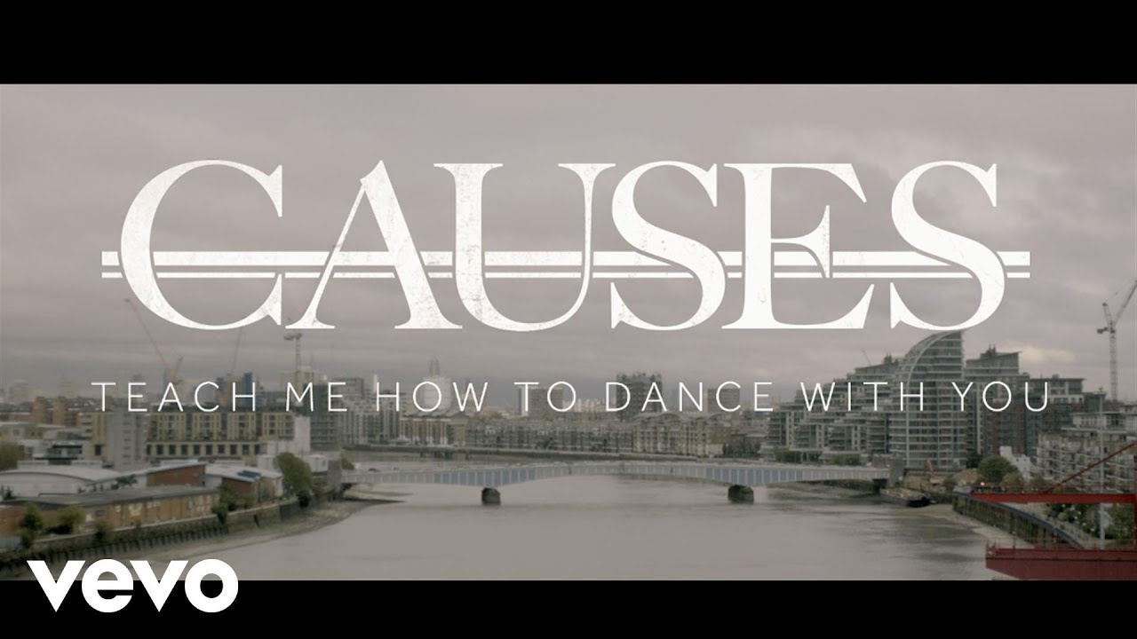 Causes - Teach Me How To Dance...