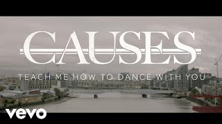 Causes - Teach Me How To Dance With You