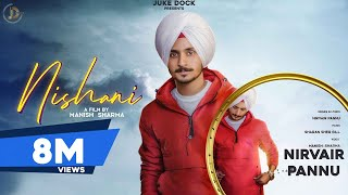 Nishani : Nirvair Pannu (Official Video) Latest Punjabi Song 2019 | Juke Dock
