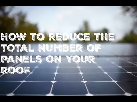 How to reduce the total number of solar panels on on your roof