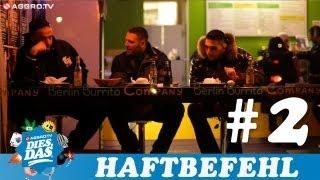 DIES DAS - HAFTBEFEHL & MILONAIR - TEIL 2 (OFFICIAL HD VERSION AGGROTV)