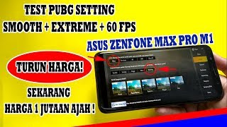 Test PUBG Set Smooth + Extreme + 60 FPS On Asus Zenfone Max Pro M1