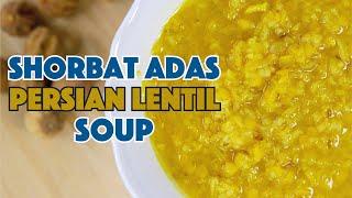 Persian Lentil Soup - Shorbat Adas - شوربة العدس  || Glen & Friends Cooking