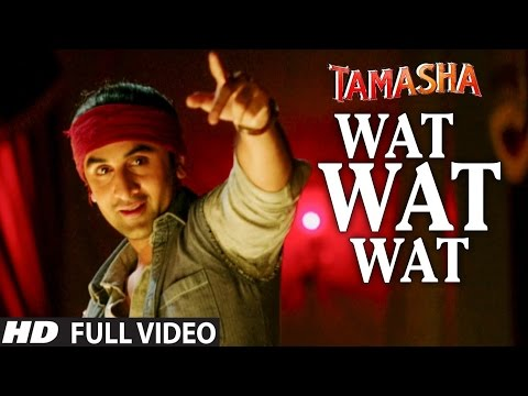 WAT WAT WAT full VIDEO song | Tamasha MovieSongs 2015 | Ranbir Kapoor, Deepika Padukone | T-series