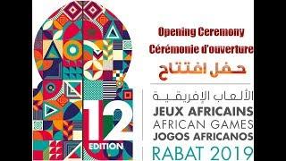 Opening Ceremony - African Games Rabat حفل افتتاح الألعاب الإفريقية بالرباط 2019
