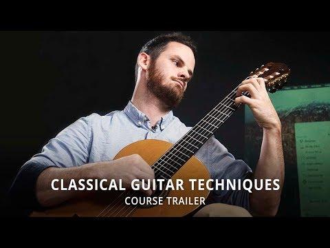 Classical Guitar Techniques | Course Trailer