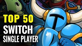 Top 50 Switch Single-player Games of All Time