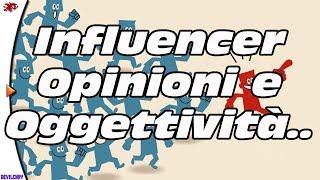 Influencer, Opinioni e Oggettività... Si può valutare oggettivamente un videogioco?