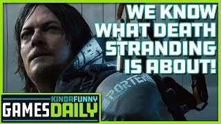 We Know What Death Stranding Is About - Kinda Funny Games Daily 08.21.19(Ad-Free)